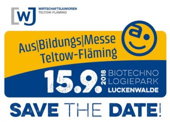 SAVE THE DATE: 15.9.2018 AusBildungsMesse Teltow-Fläming